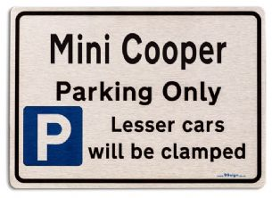 Mini Cooper Car Owners Gift| New Parking only Sign | Metal face Brushed Aluminium Mini Cooper Model
